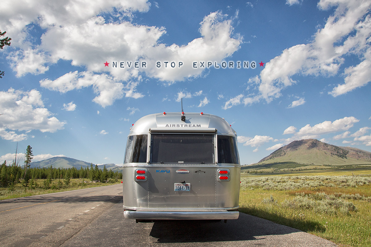 Never Stop Exploring Airstream