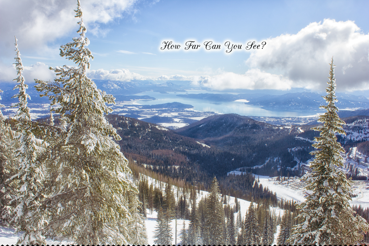 How far can you see from the top of Schweitzer Mountain?  via J5MM.com